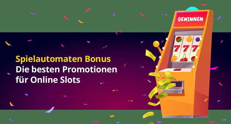 Bonus für Spielautomaten - die besten Promotionen für Slots